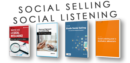 Tout savoir du Social Selling et du Social Listening