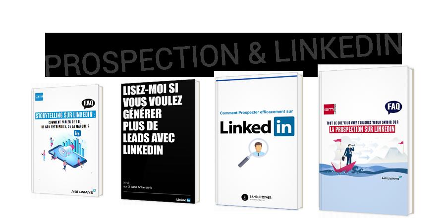 Comment prospecter efficacement sur LinkedIn ?