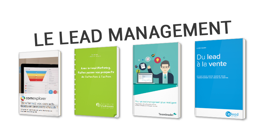 Le Lead Management - De la Generation au Nurturing