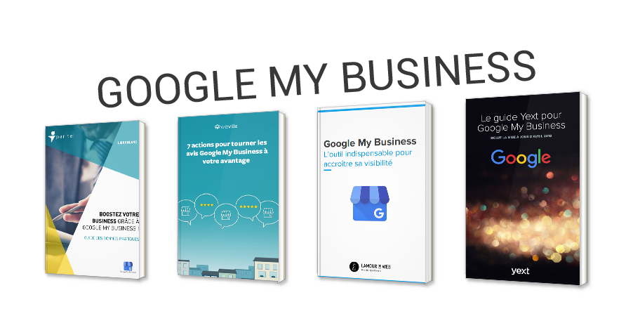Google My Business : tout pour optimiser votre présence en ligne
