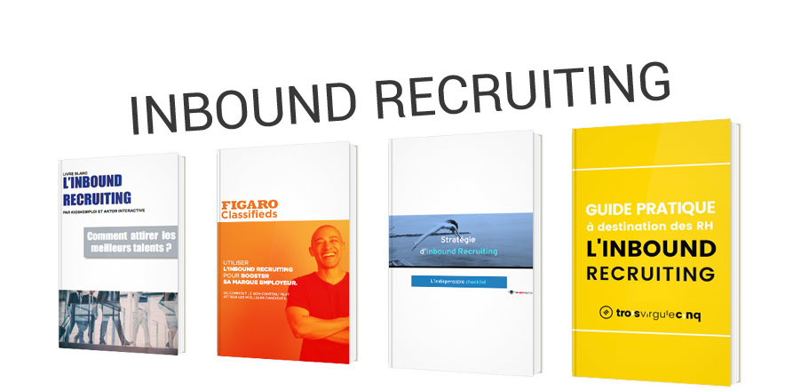 Inbound Recruiting : comment recruter en 2021