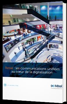 Retail : les communications unifiées au cœur de la digitalisation