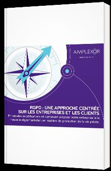 RGPD : Une approche centrée sur les entreprises et les clients - Amplexor