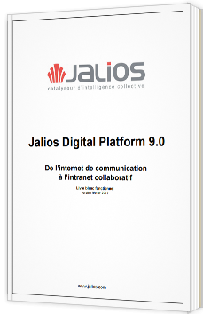 Jalios Digital Platform 9.0 - De l'internet de communication à l'intranet collaboratif