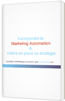 Comprendre le Marketing Automation & mettre en place sa stratégie