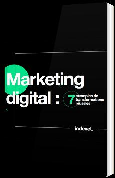 Marketing digital : 7 exemples de transformations réussies