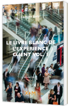Le livre blanc de l'expérience client Vol. 1