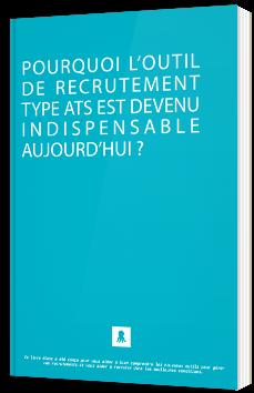 Pourquoi l'outil de recrutement type ATS est devenu indispensable aujourd'hui ?