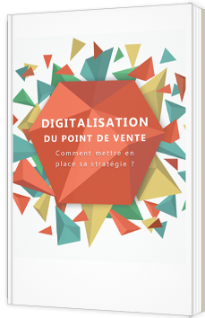 La digitalisation du point de vente