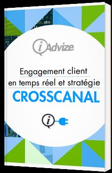 Engagement client en temps réel et stratégie Crosscanal