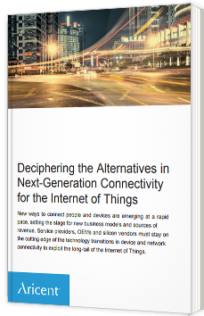Deciphering the Alternatives in  Next-Generation Connectivity  for the Internet of Things - Livre Blanc - Aricent