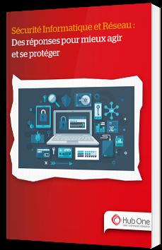 Sécurité informatique et réseau : Des réponses pour mieux agir et se protéger