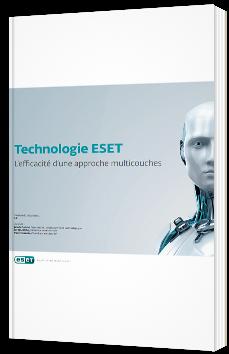 Technologie ESET : L'efficacité d'une approche multicouches
