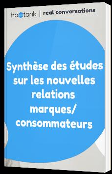 Synthèse des études sur les nouvelles relations marques/ consommateurs