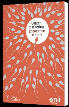 Content Marketing : engager ou mourir - livre blanc