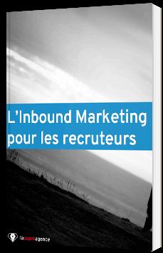 L'Inbound Marketing pour les recruteurs
