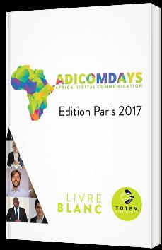 ADICOMDAYS - Edition Paris 2017 - Brand Content & Marketing d'Influence : moteurs de l'Afrique digitale