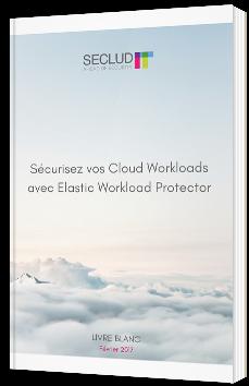 Sécurisez vos Cloud Workloads avec Elastic Workload Protector