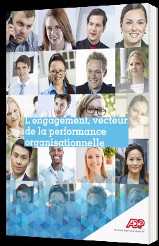 L'engagement, vecteur de la performance organisationnelle - Livre Blanc - ADP