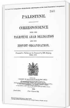 Churchill White paper - Correspondence with the Palestine Arab Delegation and the Zionist Organisation - 1922