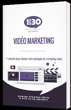 Vidéo Marketing - 7 conseils pour réussir votre stratégie de marketing vidéo