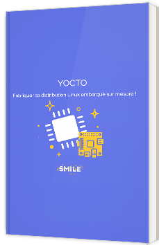 Yocto - Fabriquer sa distribution Linux embarqué sur mesure!