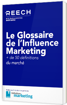 Le glossaire de l'influence marketing - 50 définitions du marché