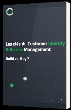 Les clés du Customer Identity & Access Management - Build vs. Buy ?