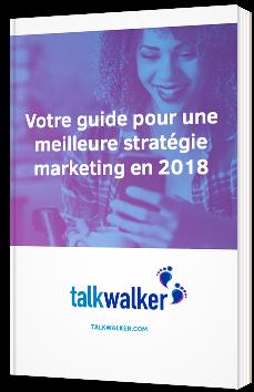 Votre guide pour une meilleure stratégie marketing en 2018