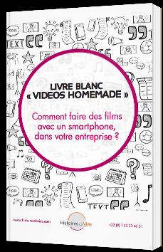 """""""Videos Homemade"""" : Comment faire des films avec un smartphone, dans votre entreprise ?"""