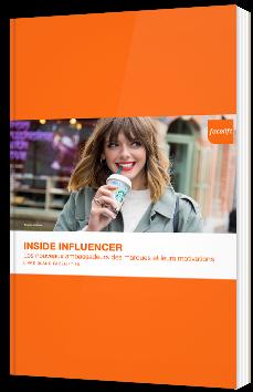 Inside Influencer : Les nouveaux ambassadeurs des marques et leurs motivations