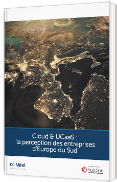 Cloud & UCaaS : la perception des entreprises d'Europe du Sud