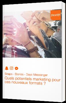 Snaps - Stores - Days Messenger : Quels potentiels marketing pour ces nouveaux formats ?