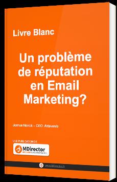Un problème de réputation en Email Marketing ?