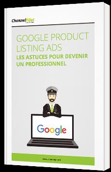 Google Product Listing Ads - Les astuces pour devenir un professionnel