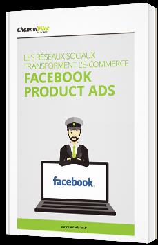 Les réseaux sociaux transforment l'e-commerce - Facebook Product Ads