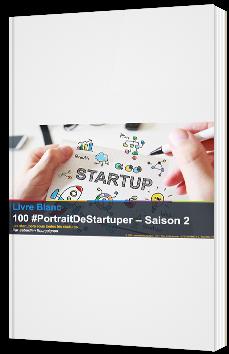 100 #PortraitDeStartuper - Saison 2