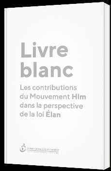 Livre blanc - Les contributions du Mouvement HLM dans la perspective de la loi Elan