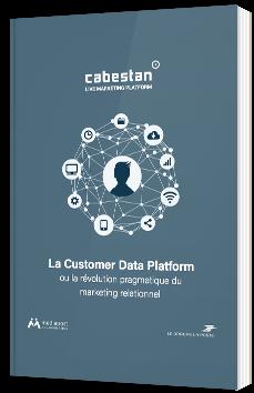 Le Customer Data Platform ou la révolution pragmatique du marketing relationnel