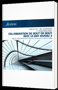 Collaboration de bout en bout avec le BIM niveau 3