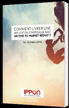 Comment livrer une application stratégique avec un time to market réduit ?