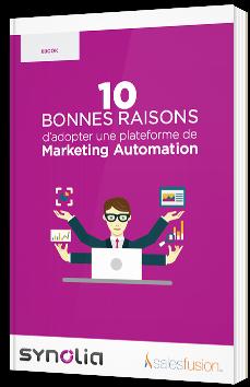 10 bonnes raisons d'adopter une plateforme de Marketing Automation