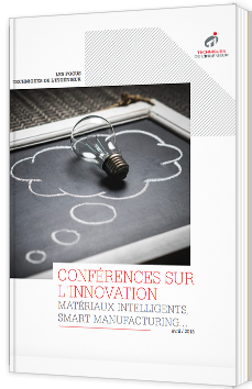 Conférences sur l'innovation - Matériaux intelligents, Smart manufacturing...