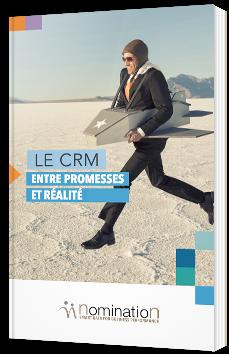 Le CRM : Entre promesses et réalité