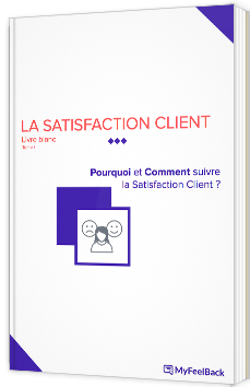 Pourquoi et comment suivre la satisfaction client ?