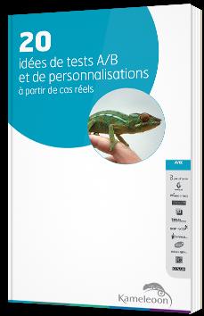 20 idées de tests A/B et de personnalisations à partir de cas réels