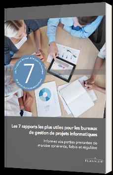 Les 7rapports les plus utiles pour les bureaux de gestion de projets informatiques
