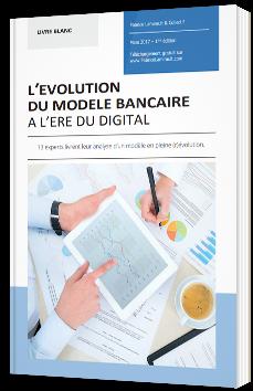 L'évolution du modèle bancaire à l'ère du Digital