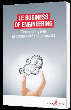 Le Business of Engineering : Comment gérer la complexité des produits