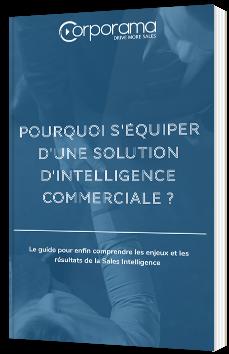 Pourquoi s'équiper d'une solution d'intelligence commerciale ?